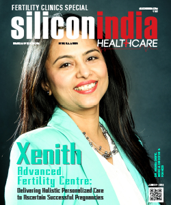 Xenith Advanced Fertility Centre: Delivering Holistic Personalized Care to Ascertain Successful Pregnancies