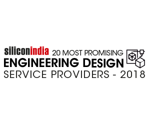 20 Most Promising Engineering Design Service Providers – 2018