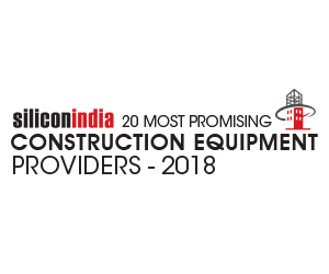 20 Most Promising Construction Equipment Providers – 2018