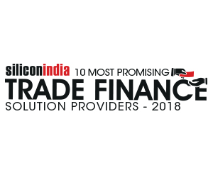 10 Most Promising Trade Finance Companies – 2018