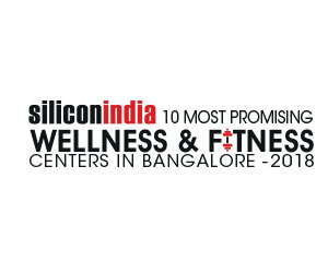 10 Most Promising Wellness and Fitness Centres, Bangalore– 2018