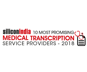 10 Most Promising Medical Transcription Service Providers – 2018
