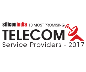 10 Most Promising Telecom Service Provider – 2017