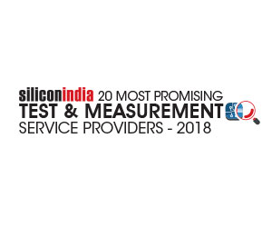 20 Most Promising Test & Measurement Service Providers - 2018