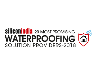20 Most Promising Waterproofing Companies – 2018