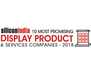10 Most Promising Display Products & Services Companies -  2018