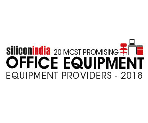 20 Most Promising Office Equipment Providers – 2018